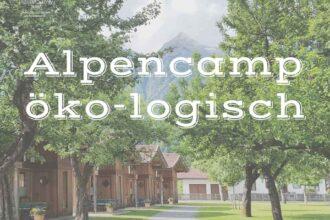 Alpencamp öko-logisch #Umweltzeichen ©Sabine Mey-Gordeyns, travelstories-reiseblog.com